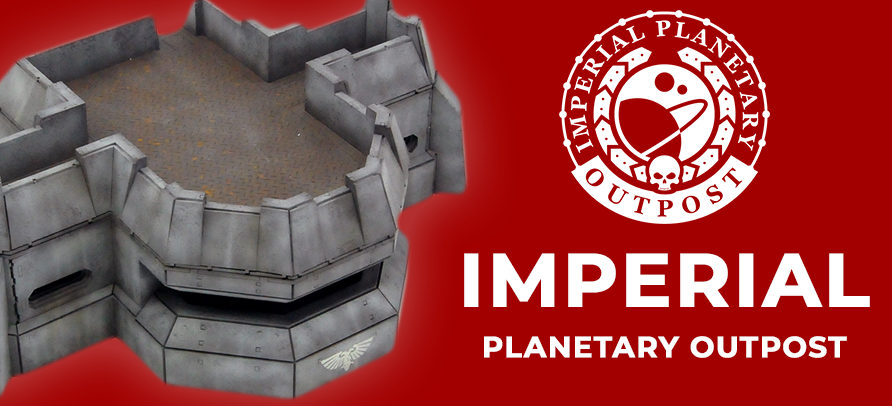 Product line focus: Imperial Planetary Outpost